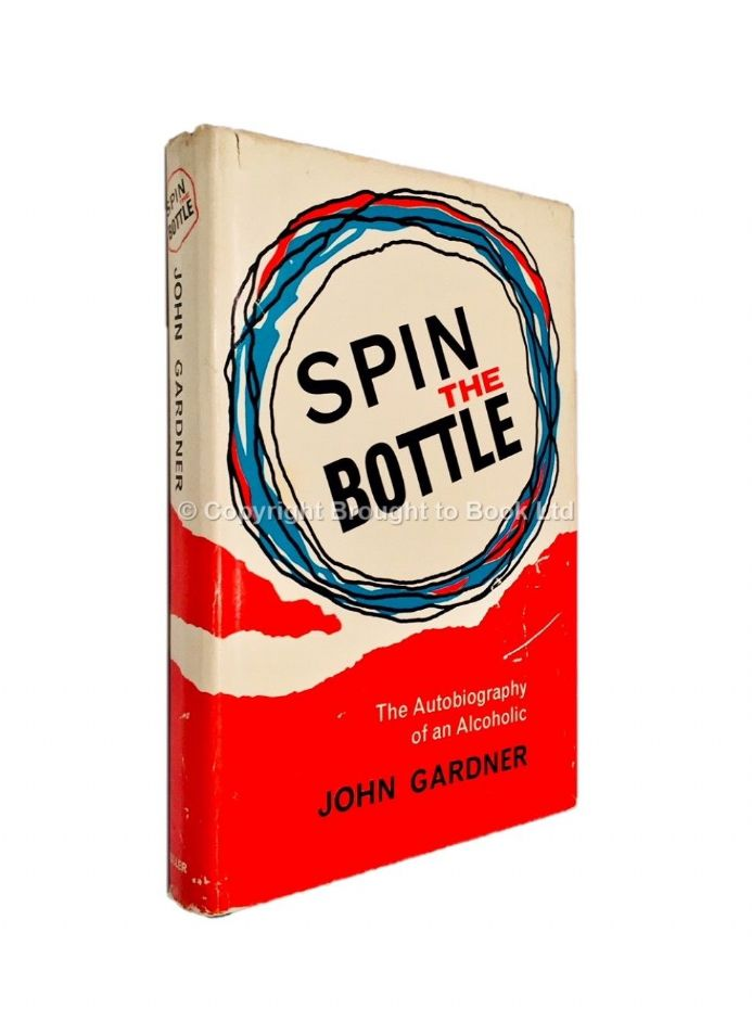 Spin the Bottle by John Gardner First edition Frederick Muller 1964